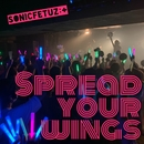 Spread your wings/SONICFETUZ:+