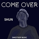 COME OVER (feat. SWEETSOP)/SHUN