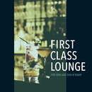 First Class Lounge ~大人の夜の贅沢Jazz Lounge~/Cafe lounge Jazz