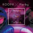 Shape The Future/KOOPA