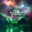 Breakthrough The Sky/PAX JAPONICA GROOVE