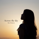 Across the sky/桃瀬茉莉