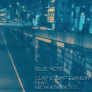 BLUE NOTE (feat. 岸本栄一)/Clap Stomp Swingin'