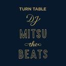 Turn Table/DJ Mitsu the Beats