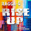 RISE UP/RAGGA-G