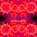 Coronavirus Bitch/SAN DAVID