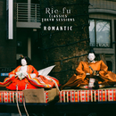 Romantic (Classics Tokyo Sessions)/Rie fu