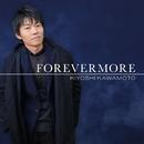 Forevermore/Kiyoshi Kawamoto