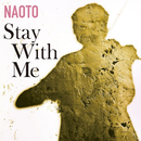 Stay With Me/NAOTO