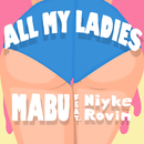 ALL MY LADIES/MABU