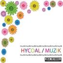 MUZIK/HYCOAL
