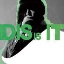 DIS IS IT/キリコ