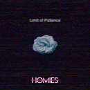 Limit of Patience (feat. RAY)/HOMIES