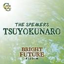 TSUYOKUNARO/THE SPEAKERS