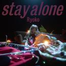 stay alone/Ryoko