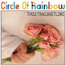 Circle Of Rainbow/THESTRAIGHTLINE