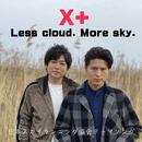 Less cloud. More sky./X+
