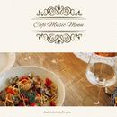 Café Music Menu ~Best Selection for You~ おうちの料理をおしゃれなカフェごはんに/Cafe lounge resort