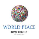 WORLD PEACE/TOMY BORDER