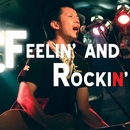 FEELIN' AND ROCKIN'/THE NATURALKILLERS