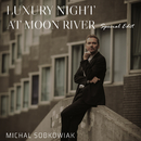 LUXURY NIGHT AT MOON RIVER (Special Edit)/Michal Sobkowiak