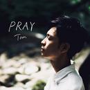 PRAY/Tom