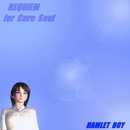 REQUIEM for Cure Soul/HAMLET BOY