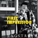 FIRST IMPRESSIOM/TAGSTREAM