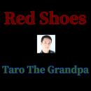 Red Shoes/タローザグランパ