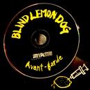Avant-garde/BLIND LEMON DOG