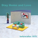 Stay Home and Love/before/after 1970