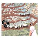 Connection/Takashi