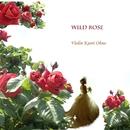 WILD ROSE/大野 夏織