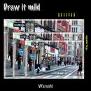 Draw it mild/Warushi