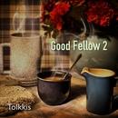 Good Fellow 2/Tolkkis