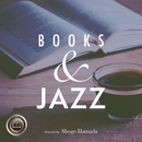 Books & Jazz ~自宅でじっくり読書のためのBGM~ Selected by Shogo Hamada/Various Artists