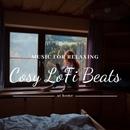 Cosy Beats ~おうちでゆったりくつろぎのLo- Fi Beat~/Cafe lounge groove