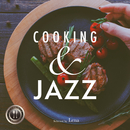 Cooking & Jazz ~おしゃれなディナーのBGM~ Selected by Lena/Various Artists