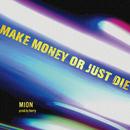 MAKE MONEY OR JUST DIE/Mion