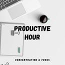 Productive Hour ~すっきり集中して効率よく作業をすすめるためのBGM~/Cafe lounge resort