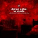 delirium in alice/harshrealm