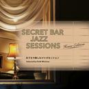 Secret Bar Jazz Sessions ~おうちで楽しむジャズセッション~ Selected by Daiki Mishima/Various Artists
