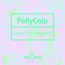Learn to respect/PellyColo