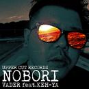 NOBORI (feat. KEH-YA)/VADER