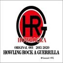 HOWROCKA ORIGINAL 001 2015-2020/HOWLING ROCK A GUERRILLA