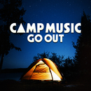 CAMP MUSIC -GO OUT-/Various Artists