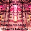 Wolves Standing Towards Enemies/かめりあ
