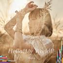 Hello!My World!!【アーティスト盤】/fhána