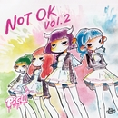 NOT OK Vol.2/PiGU