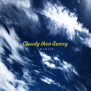 Cloudy then Sunny/CHARLIE